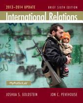 International Relations Brief, 2013-2014 Update: 2013-2014 Update, Edition 6
