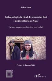 Anthropologie du rituel de possession Bori en milieu Hawsa au Niger: Quand les génies cohabitent avec Allah