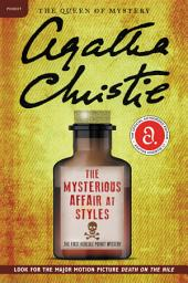The Mysterious Affair at Styles: A Hercule Poirot Mystery