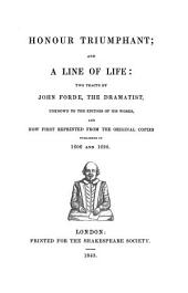 Honour triumphant; and A line of life, two tracts, repr. from the orig. copies