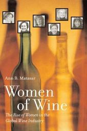 Women of Wine: The Rise of Women in the Global Wine Industry