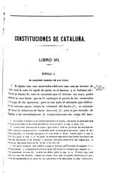 Traducción al castellano de los usages y demás derechos de Cataluña que no están derogados ó no son notoriamente inútiles: con indicación del contenido de estos y de los disposiciones por los que han venido a serlo