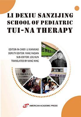 LI DEXIU SANZIJING SCHOOL OF PEDIATRIC TUI-NA THERAPY