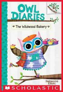 The Wildwood Bakery  A Branches Book  Owl Diaries  7  Book