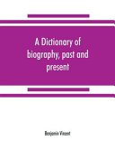 A Dictionary of Biography  Past and Present PDF