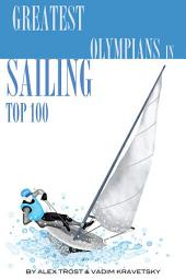 Greatest Olympians in Sailing: Top 100