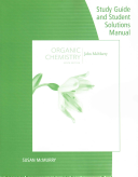 Study Guide with Student Solutions Manual for McMurry s Organic Chemistry  9th