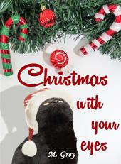 "Christmas with your eyes: Una novella natalizia da ""With your eyes"""