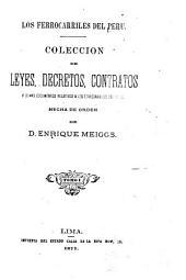 Los ferrocarriles del Peru: Coleccion des leyes, decretos, contratos y demas documentos relativos a los ferrocarriles del Peru, Volumen 1
