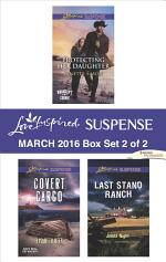 Love Inspired Suspense March 2016 - Box Set 2 of 2