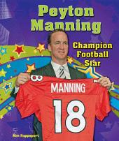 Peyton Manning: Champion Football Star