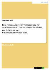 Five Forces Analyse in Vorbereitung für den Markteintritt der SMA AG in die Türkei: Sicherung des Unternehmenswachstums