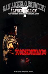 Todeskommando (San Angelo Country): Band 3 der Cassiopeiapress Western Serie/ Edition Bärenklau