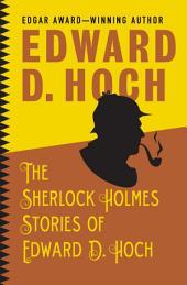 The Sherlock Holmes Stories of Edward D. Hoch