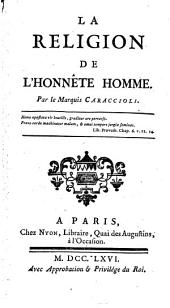 La religion de l'honnête homme: Par le marquis Caraccioli ...