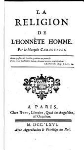 La religion de l'honnête homme: Par le marquis Caraccioli ...
