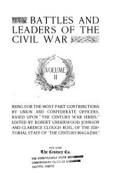 "Battles and Leaders of the Civil War: Being for the Most Part Contributions by Union and Confederate Officers : Based Upon ""The Century War Series"", Volume 2"