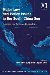 Major Law and Policy Issues in the South China Sea: European and American Perspectives