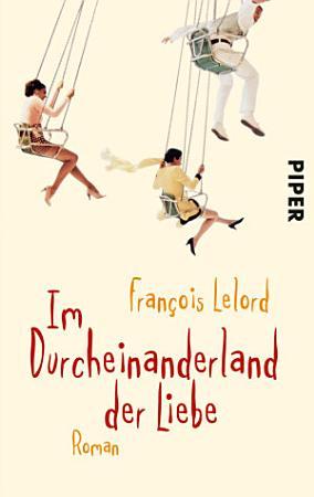Im Durcheinanderland der Liebe PDF