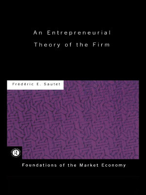 An Entrepreneurial Theory of the Firm