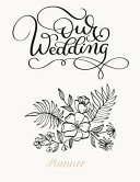Our Wedding Planner: Wedding Planner 6x9 Bride Groom Journal for Wedding Notes, Thoughts, Ideas, Reminders, Lists to Do, Planning, Funny Br