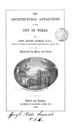 The Architectural Antiquities of the City of Wells PDF