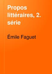 Propos littéraires, 2. série: La révolution littéraire de 1660-- La Rochefoucauld--L'alexandrinisme--L'encyclopédie--Aug