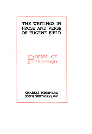 The Writings in Prose and Verse of Eugene Field: Poems of childhood