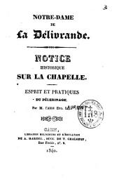 Notre-Dame de La Délivrande. Notice historique sur la chapelle. Esprit et pratiques du pèlerinage
