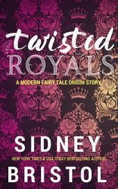 Twisted Royals Origin Story