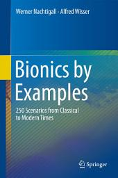 Bionics by Examples: 250 Scenarios from Classical to Modern Times