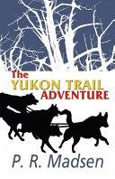 The Yukon Trail Adventure