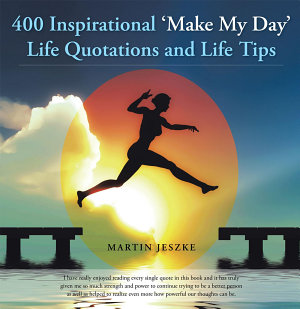 400 Inspirational  Make My Day  Life Quotations and Life Tips