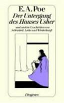 Der Untergang des Hauses Usher und andere Geschichten von Sch  nheit  Liebe und Wiederkunft PDF