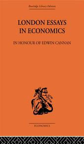 London Essays in Economics: In Honour of Edwin Cannan