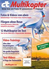 c't Multikopter (2016): Know-how und Praxis für grenzenlosen Flugspaß