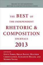 Best of the Independent Journals in Rhetoric and Composition 2013
