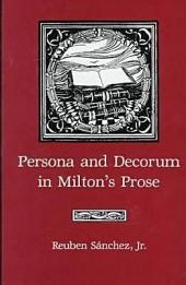 Persona and Decorum in Milton's Prose