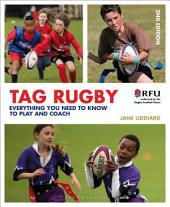 Tag Rugby: Everything You Need to Know to Play and Coach, Edition 2