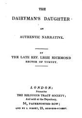 The dairyman's daughter, by a clergyman of the Church of England [L. Richmond]. By L.Richmond