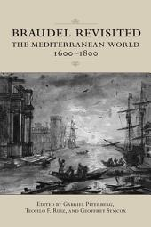Braudel Revisited: The Mediterranean World 1600-1800