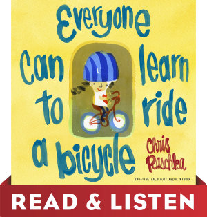 Everyone Can Learn to Ride a Bicycle  Read   Listen Edition