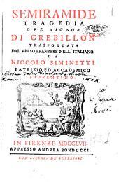 Semiramide tragedia del signor di Crebillon trasportata dal verso franzese nell'italiano da Niccolo Siminetti patrizio ed accademico fiorentino