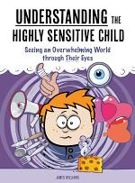 Understanding the Highly Sensitive Child