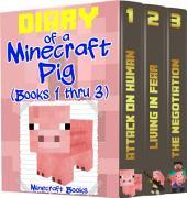 Minecraft: Diary of a Minecraft Pig: Books 1 thru 3: (An Unofficial Minecraft Book)