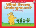 What Grows Underground