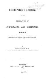 Descriptive Geometry: As Applied to the Drawing of Fortification and Stereotomy : For the Use of the Cadets of the U.S. Military Academy