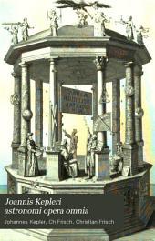 Joannis Kepleri astronomi opera omnia: Volume 6