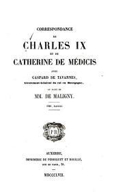 Correspondance de Charles IX et de Catherine de Médicis avec Gaspard de Tavannes, lieutenant-général du roi en Bourgogne: au sujet de MM. de Maligny. 1561, janvier