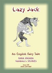 LAZY JACK - An English Folk Tale: Baba Indaba Children's Stories - Issue 104